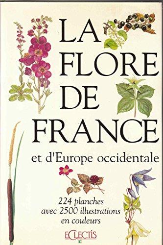 La Flore de France et dEurope occidentale. 224 planches avec 2500 illustrations en [auteur : Marjorie BLAMEY, ill., Christopher GREY-WILSON] [diteur : Eclectis] [anne : 1992]
