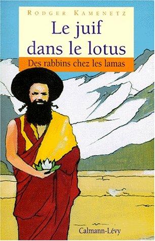 LE JUIF DANS LE LOTUS. Des rabbins chez les lamas par Rodger Kamenetz