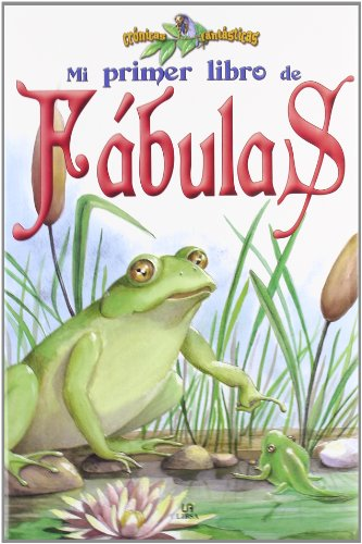 Mi Primer Libro de Fábulas (Crónicas Fantásticas) por Equipo Editorial