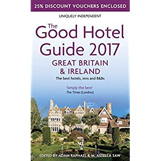The Good Hotel Guide 2017 Great Britain & Ireland: The Best Hotels, Inns and B&Bs (Good Hotel Guides)