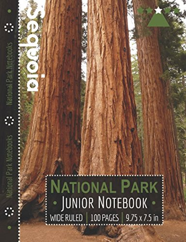 Sequoia National Park Junior Notebook: Wide Ruled Adventure Notebook for Kids and Junior Rangers (Forest National Sequoia)