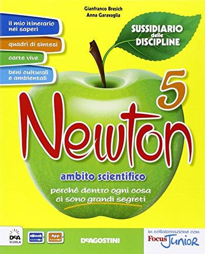 Newton. Sussidiario delle discipline. Ambito scientifico. Per la 5ª classe elementare. Con e-book. Con espansione online