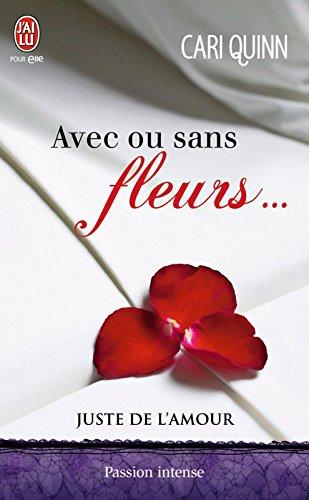 Juste de l'amour (Tome 1) - Avec ou sans fleurs... par [Quinn, Cari]