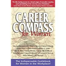 Career Compass for Women: The Indispensable Guidebook for Women in the Workplace