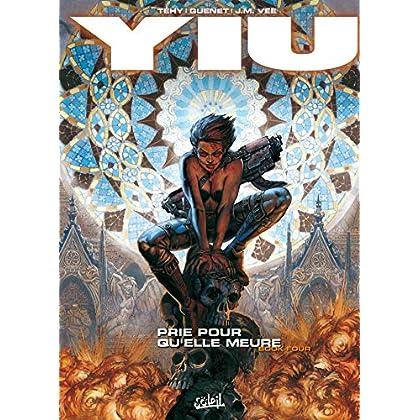 Yiu, tome 4 : Prie pour qu'elle meure
