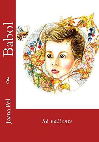 Babol: Sé valiente (Spanish Edition)