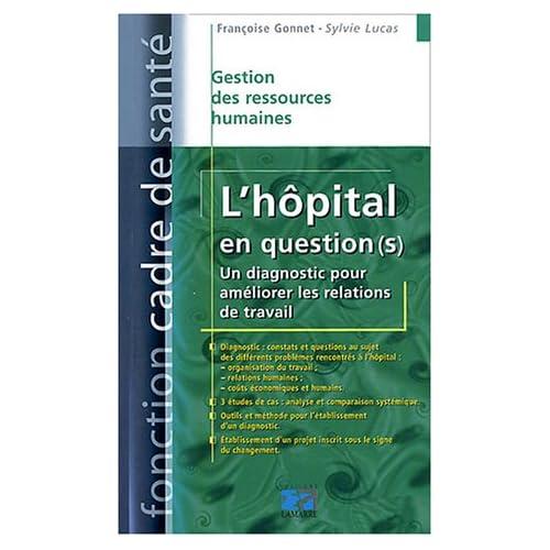 L'hôpital en question(s) : Un diagnostic pour améliorer les relations de travail