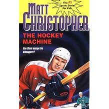 The Hockey Machine (Matt Christopher Sports Classics)