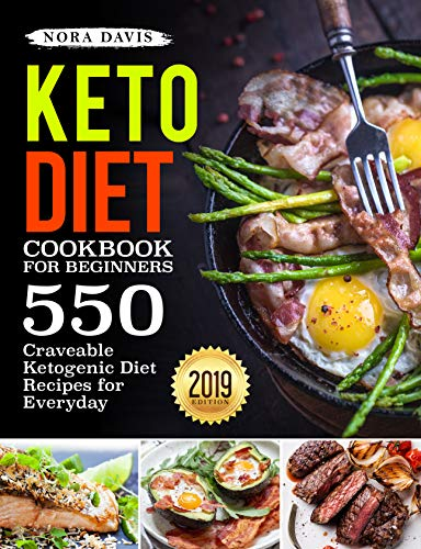 Keto Diet Cookbook For Beginners: 550 Craveable Ketogenic Diet Recipes for Everyday (Keto Cookbook) (English Edition)