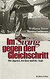Im Swing gegen den Gleichschritt: Die Jugend, der Jazz und die Nazis