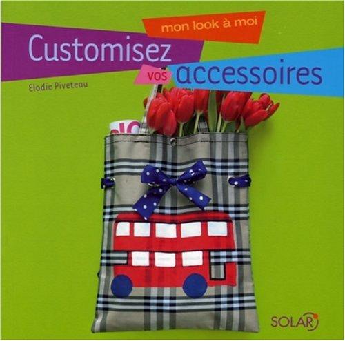Customisez vos accessoires par Elodie Piveteau