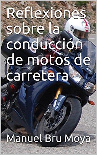 Reflexiones sobre la conducción de motos de carretera por Manuel Bru Moya