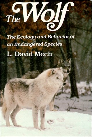 The Wolf: The Ecology and Behavior of an Endangered Species di L. David Mech