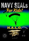 Navy SEALs for Kids!: H.A.L.O. (Navy SEALs Special Forces, Leadership, and Self-Esteem for Kids Book 3)