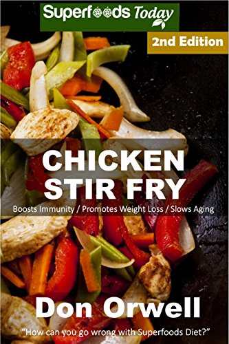 Chicken Stir Fry: Over 55 Quick & Easy Gluten Free Low Cholesterol Whole Foods Recipes full of Antioxidants & Phytochemicals (English Edition)