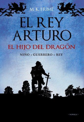 El rey Arturo: El hijo del dragón (Alianza Literaria (Al))