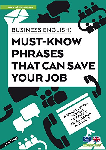 Business English Phrases - 500 Must-know phrases that can save your job - for Beginners Advanced compact for the office handbook Zusammenfassung PremiumEdition foliert - DIN A4 6 Seiten Hefter