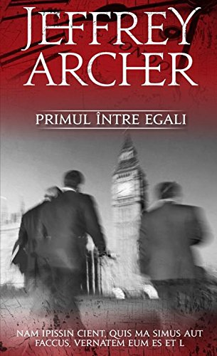 PRIMUL INTRE EGALI por JEFFREY ARCHER