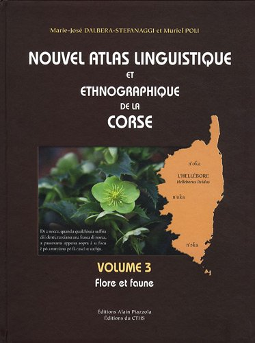 Nouvel atlas linguistique et ethnographique de la Corse : Volume 3, Flore et faune