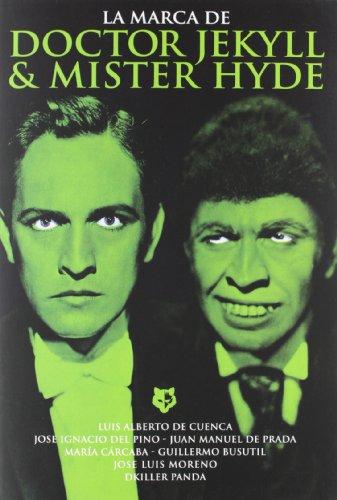 La marca de Dr. Jekyll & Mr. Hyde (Cine (t & B)) por Aa.Vv.