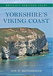 Yorkshire's Viking Coast Britain's Heritage Coast: From Bempton to the Humber Estuary