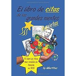 El libro de citas de las grandes mentes inquietas: by Albertitus