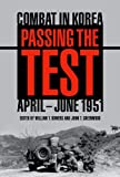 Passing the Test: Combat in Korea, April-June, 1951 (Battles and Campaigns)