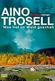 Was tief im Wald geschah: Kriminalroman bei Amazon kaufen
