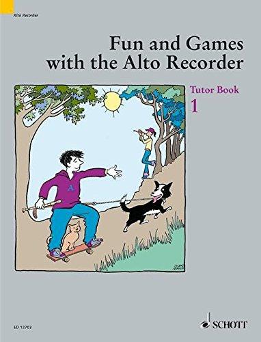 Fun and Games with the Alto Recorder: Tutor Book 1 por Gudrun Heyens