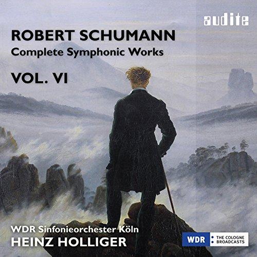 Schumann: Complete Symphonic Works, Vol. VI