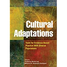 Cultural Adaptations: Tools for Evidence-Based Practice With Diverse Populations by Guillermo Bernal (2012-05-15)