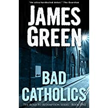 Bad Catholics (The Road to Redemption Series Book 1)