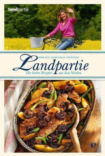 Landpartie - Die besten Rezepte von Achim Tacke (14. Mai 2013) Gebundene Ausgabe
