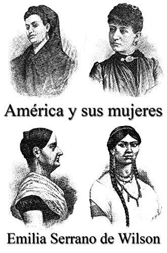 América y sus mujeres por Emilia Serrano de Wilson