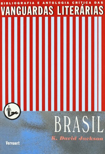 A vanguardia literaria no Brasil (bibliografia e antologia critica)