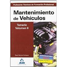 Cuerpo de profesores técnicos de formación profesional. Mantenimiento de vehículos. Temario. Volumen ii (Profesores Eso - Fp 2012)