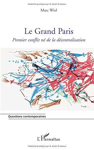 Grand Paris Premier Conflit Ne de la Décentralisation