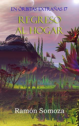 Regreso al Hogar (En órbitas extrañas nº 17) por Ramón Somoza