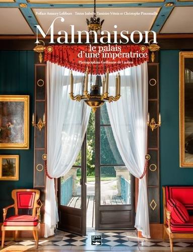 Malmaison : Le palais d'une impératrice