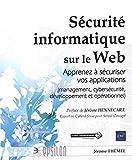 Sécurité informatique sur le web - Apprenez à sécuriser vos applications (management, cybersécurité, développement et opérationnel)...