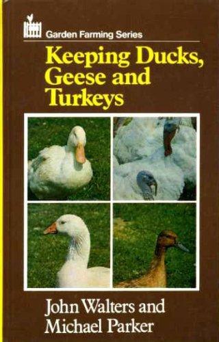 Keeping Ducks, Geese and Turkeys (Garden farming series) by John Walters (1987-07-20)