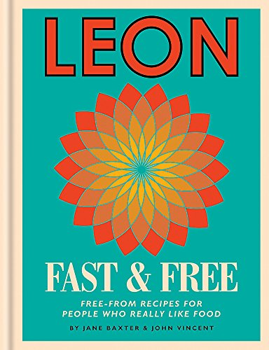 Leon Fast & Free: Free-from recipes for people who really like food - Food Fast Free Gluten