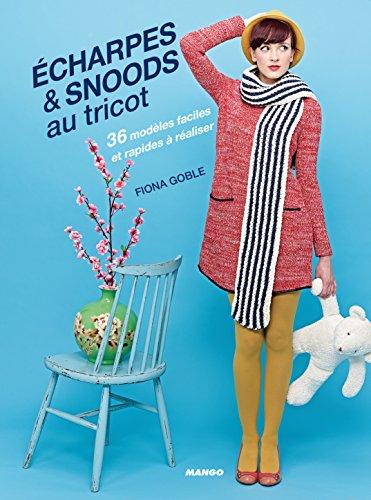 Echarpes & snoods au tricot : 36 modèles faciles et rapides à réaliser