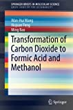 Transformation of Carbon Dioxide to Formic Acid and Methanol (SpringerBriefs in Molecular Science)