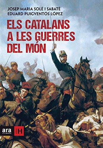Els catalans a les guerres del món (Sèrie H) (Catalan Edition) por Eduard i  Solé i Sabaté, Josep Maria Puigventós