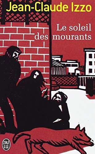 Le Soleil DES Mourants (French Edition) by Jean-Claude Izzo (2001-02-27)