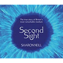 Second Sight: The True Story of Britain's Most Remarkable Medium