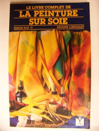 Le Livre complet de la peinture sur soie