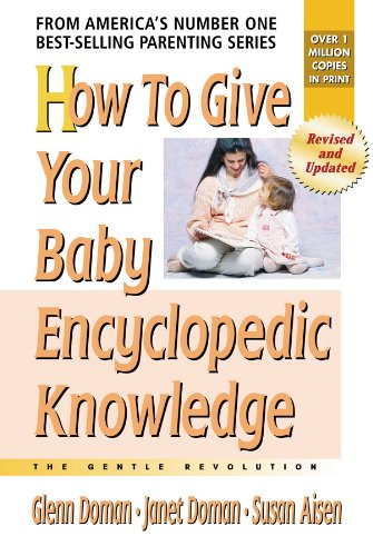 How to Give Your Baby Encyclopedic Knowledge: More Gentle Revolution (The Gentle Revolution Series)