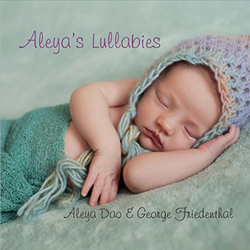Aleya's Lullaby (feat. George Friedenthal)